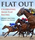 Flat Out: Celebrating Irish Flat Racing [Working Subtitle] Cover Image