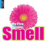 Smell (My Five Senses) Cover Image