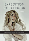 Expedition Sketchbook: Inspiration and Skills for Your Artistic Journey Cover Image