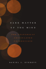 Dark Matter of the Mind: The Culturally Articulated Unconscious Cover Image
