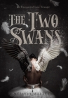 The Two Swans: An Unexpected Love Triangle Cover Image
