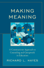 Making Meaning: A Constructivist Approach to Counseling and Group Work in Education Cover Image
