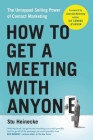 How to Get a Meeting with Anyone: The Untapped Selling Power of Contact Marketing Cover Image