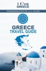 Greece Travel Guide: Travel Guide for Greece and Greek Islands, Crete, Rhodes, Corfu, Athens, Mykonos, and Santorini Travel Guide Cover Image