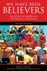 We Have Been Believers: An African American Systematic Theology, Second Edition Cover Image
