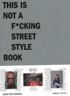 This Is Not a F*cking Street Style Book Cover Image