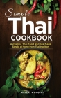 Simple Thai Cookbook: Authentic Thai Food Recipes Made Simple at Home from Thai tradition Cover Image