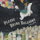 Please Bring Balloons Cover Image