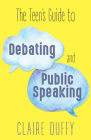 The Teen's Guide to Debating and Public Speaking Cover Image