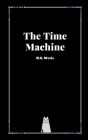 The Time Machine by H.G. Wells Cover Image