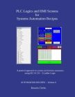 PLC Logics and HMI Screens for Systems Automation Recipes: A pratical approach to systems and facilities automation using IEC 61131 - 3 Ladder Logic Cover Image