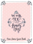 New Home Guest Book We Wish You A Happy Family Day: Guest Book for Guest House, Vacation Home, Holiday Home, Housewarming Parties. Message Log Keepsak Cover Image