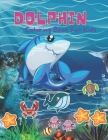 Dolphin Coloring Book For Kids: A Kids Coloring Book with Adorable Design of Dolphins l Sea Life Coloring Book For Kids l Super Fun Coloring Dolphin C Cover Image