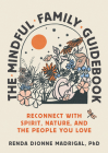 The Mindful Family Guidebook: Reconnect with Spirit, Nature, and the People You Love Cover Image