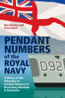 Pendant Numbers of the Royal Navy: A Complete History of the Allocation of Pendant Numbers to Royal Navy Warships and Auxiliaries Cover Image