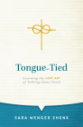 Tongue-Tied: Learning the Lost Art of Talking about Faith Cover Image