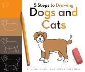 5 Steps to Drawing Dogs and Cats Cover Image