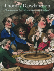 Thomas Rowlandson: Pleasures and Pursuits in Georgian England Cover Image