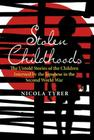 Stolen Childhoods: The Untold Stories of the Children Interned by the Japanese in the Second World War Cover Image