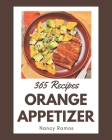 365 Orange Appetizer Recipes: A Highly Recommended Orange Appetizer Cookbook Cover Image