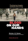 Blood on Our Hands: The American Invasion and Destruction of Iraq Cover Image