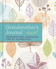 Grandmother's Journal: Memories and Keepsakes for My Grandchild Cover Image