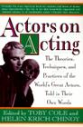 Actors on Acting: The Theories, Techniques, and Practices of the World's Great Actors, Told in Thir Own Words Cover Image