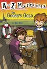 A to Z Mysteries: The Goose's Gold Cover Image