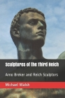 Sculptures of the Third Reich: Arno Breker and Reich Sculptors Cover Image