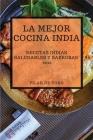 La Mejor Cocina India 2021 (Best Indian Recipes 2021 Spanish Edition): Recetas Indias Saludables Y Sabrosas Cover Image
