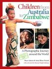 Children from Australia to Zimbabwe: A Photographic Journey around the World Cover Image