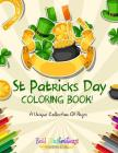 St Patrick's Day Coloring Book! A Unique Collection Of Pages Cover Image