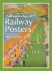 The Golden Age of Railway Posters Cover Image