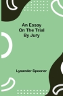An Essay on the Trial by Jury Cover Image