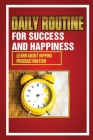 Daily Routine For Success And Happiness: Learn About Nipping Procrastination: New Habits To Try Cover Image