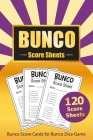 Bunco Score Sheets: 120 Bunco Score Cards for Bunco Dice Game Lovers Party Supplies Game kit Score Pads v6 Cover Image