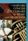 The Harvard Concise Dictionary of Music and Musicians (Harvard University Press Reference Library #5) Cover Image