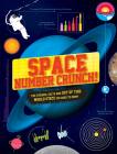 Space Number Crunch: The Figures, Facts, and Out of This World Stats You Need to Know Cover Image