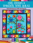 Cool Cotton & Whimsical Wool Quilts: 12 Contemporary Folk-Art Projects Cover Image