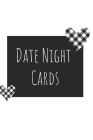 Date Night Cards: A Book with over 230 Cut Out Date Cards for Date Night Ideas - With Bonus Gift Giving and Shake it Up Cards Cover Image