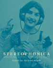 Stereophonica: Sound and Space in Science, Technology, and the Arts Cover Image