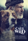 The Call of the Wild: The Original Classic Novel Featuring Photos from the Film Cover Image