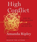 High Conflict: Why We Get Trapped and How We Get Out Cover Image