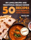Sri Lanka recipes and traditional Indian cuisine.: Cookbook: 50 recipes for perfect home cooking. Cover Image