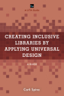 Creating Inclusive Libraries by Applying Universal Design: A Guide (Lita Guides) Cover Image