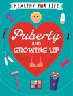 Healthy for Life: Puberty and Growing Up Cover Image