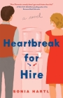 Heartbreak for Hire: A Novel Cover Image