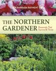 The Northern Gardener: Perennials That Survive and Thrive Cover Image