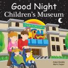 Good Night Children's Museum (Good Night Our World) Cover Image