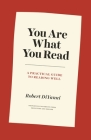 You Are What You Read: A Practical Guide to Reading Well (Skills for Scholars) Cover Image